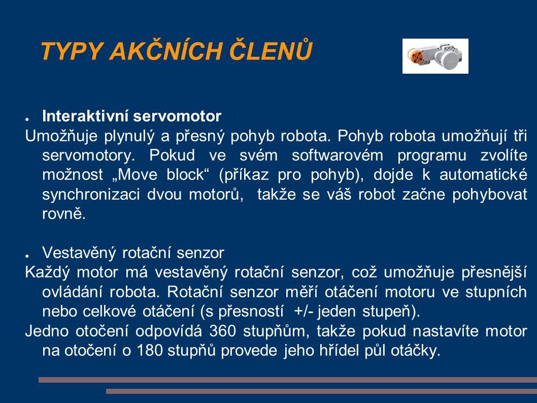 TYPY AKČNÍCH ČLENŮ ● Interaktivní servomotor Umožňuje plynulý a přesný pohyb robota.