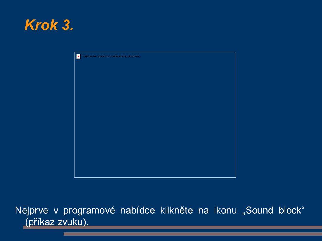 """Krok 3. Nejprve v programové nabídce klikněte na ikonu """"Sound block (příkaz zvuku)."""