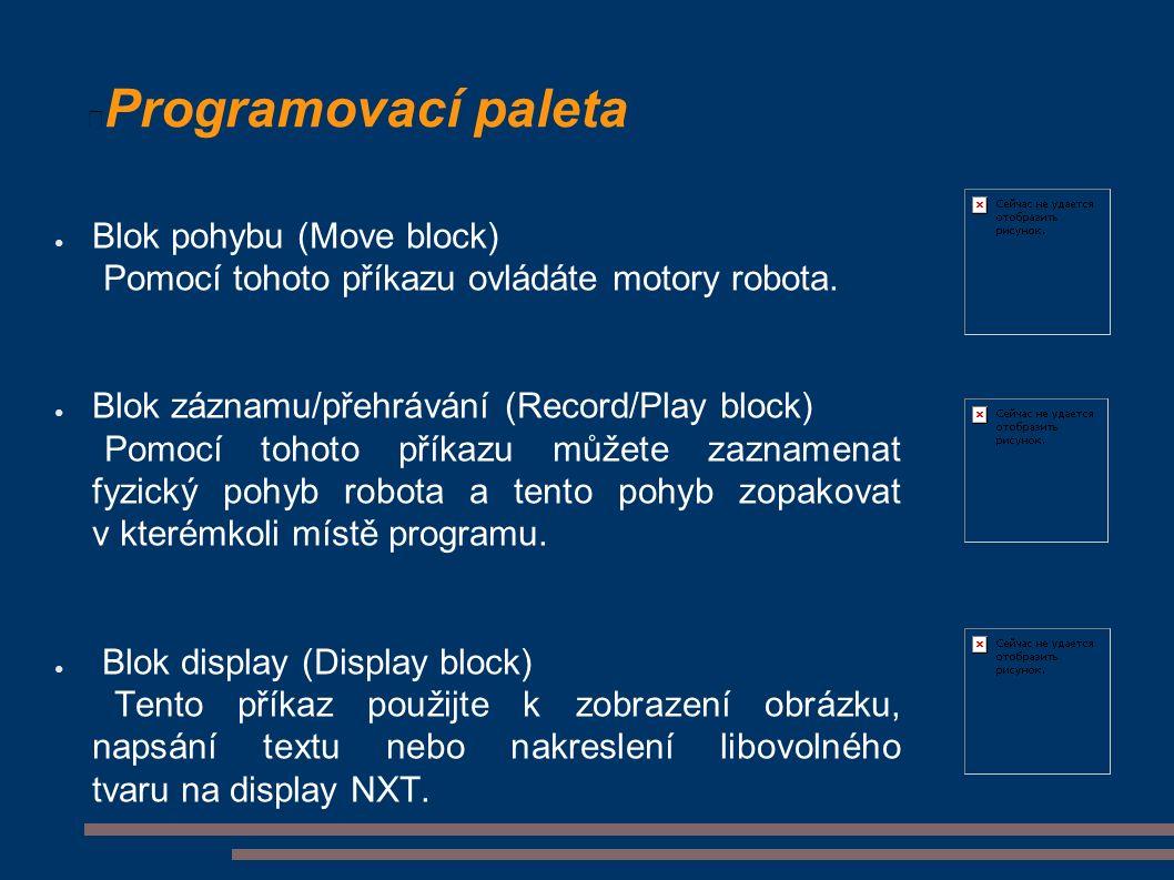 Programovací paleta ● Blok pohybu (Move block) Pomocí tohoto příkazu ovládáte motory robota.