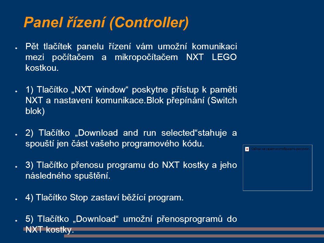 Panel řízení (Controller) ● Pět tlačítek panelu řízení vám umožní komunikaci mezi počítačem a mikropočítačem NXT LEGO kostkou.