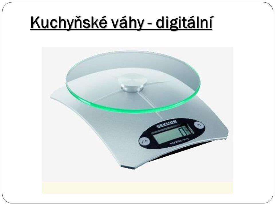 Kuchyňské váhy - digitální