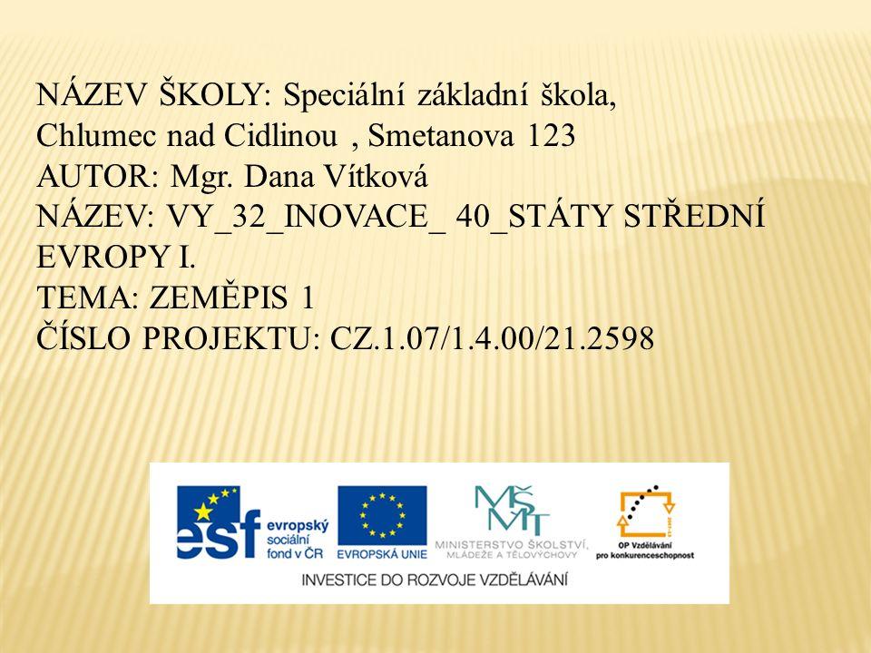 NÁZEV ŠKOLY: Speciální základní škola, Chlumec nad Cidlinou, Smetanova 123 AUTOR: Mgr.
