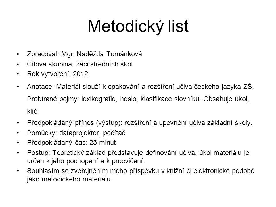 zdroj KOLEKTIV AUTORŮ.Slovník nespisovné češtiny.