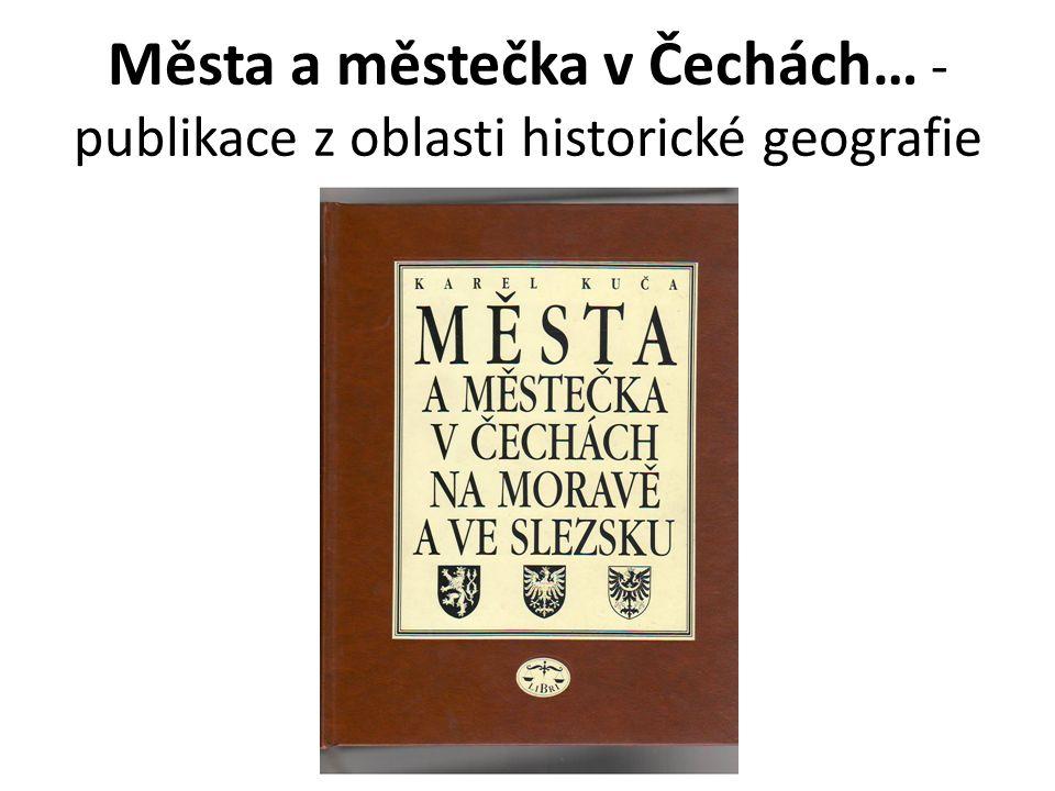 Města a městečka v Čechách… - publikace z oblasti historické geografie