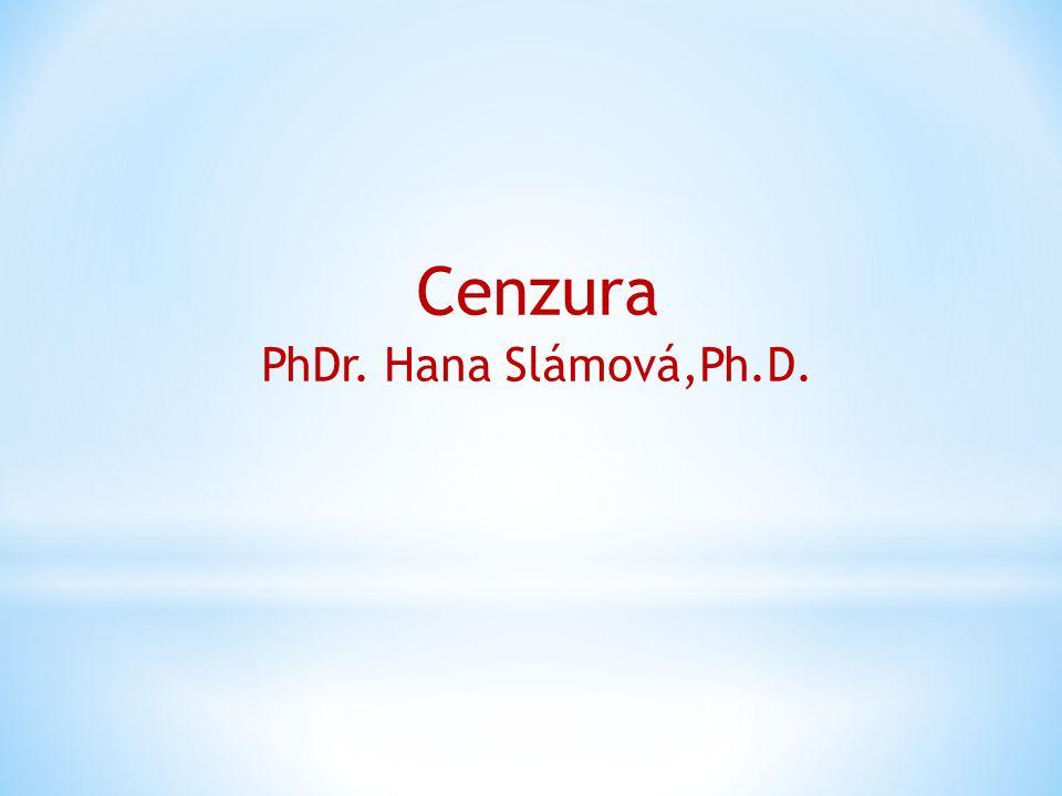 Cenzura PhDr. Hana Slámová,Ph.D.