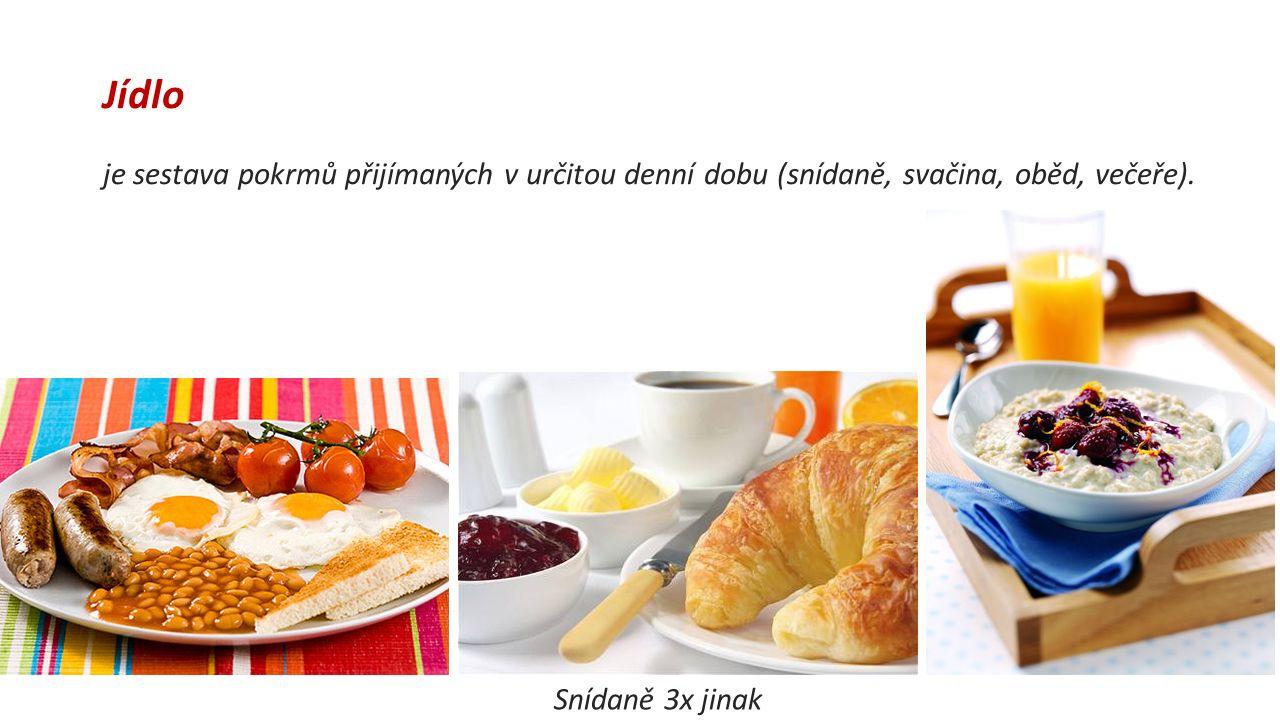 Jídlo je sestava pokrmů přijímaných v určitou denní dobu (snídaně, svačina, oběd, večeře).