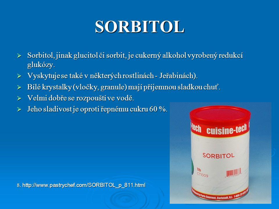 SORBITOL SSSSorbitol, jinak glucitol či sorbit, je cukerný alkohol vyrobený redukcí glukózy.