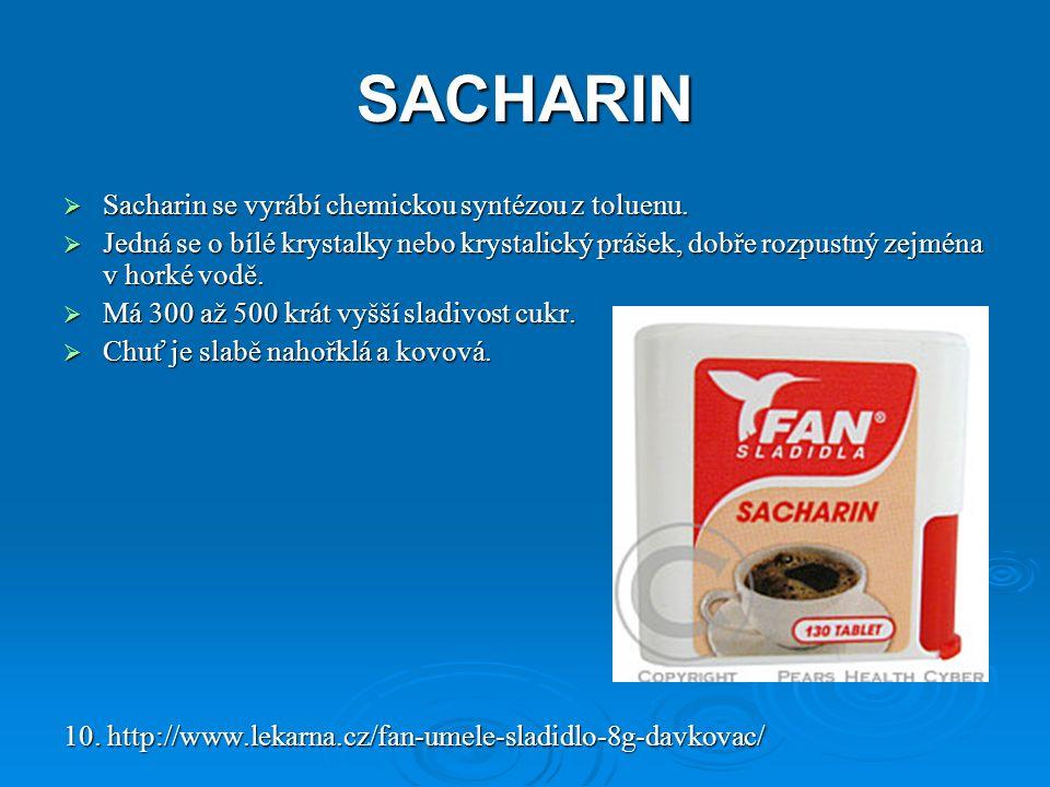 SACHARIN  Sacharin se vyrábí chemickou syntézou z toluenu.