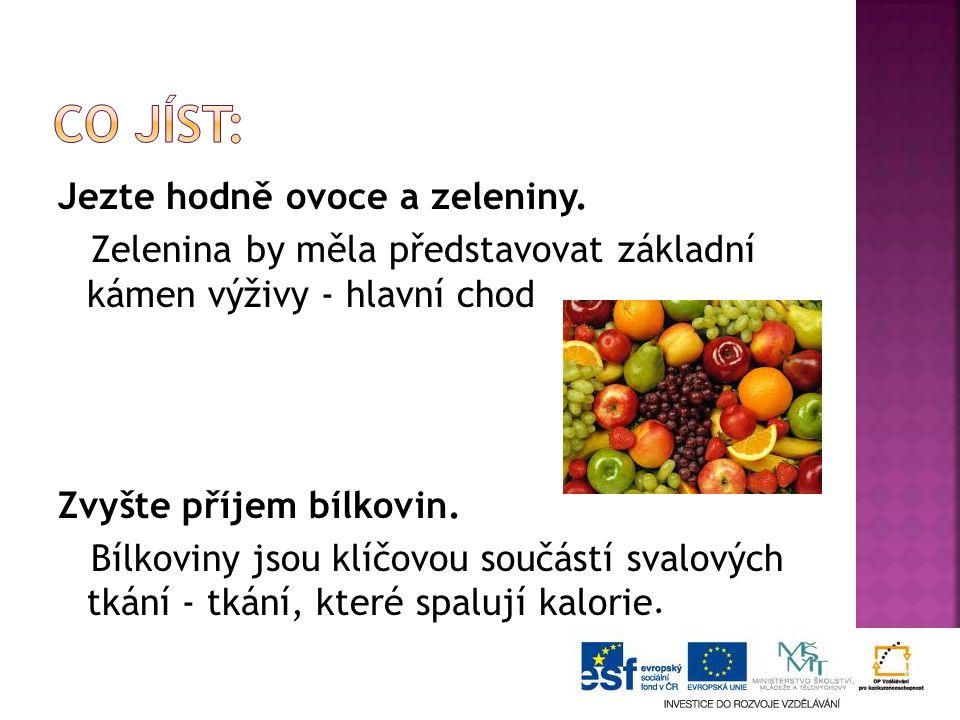 Jezte hodně ovoce a zeleniny.