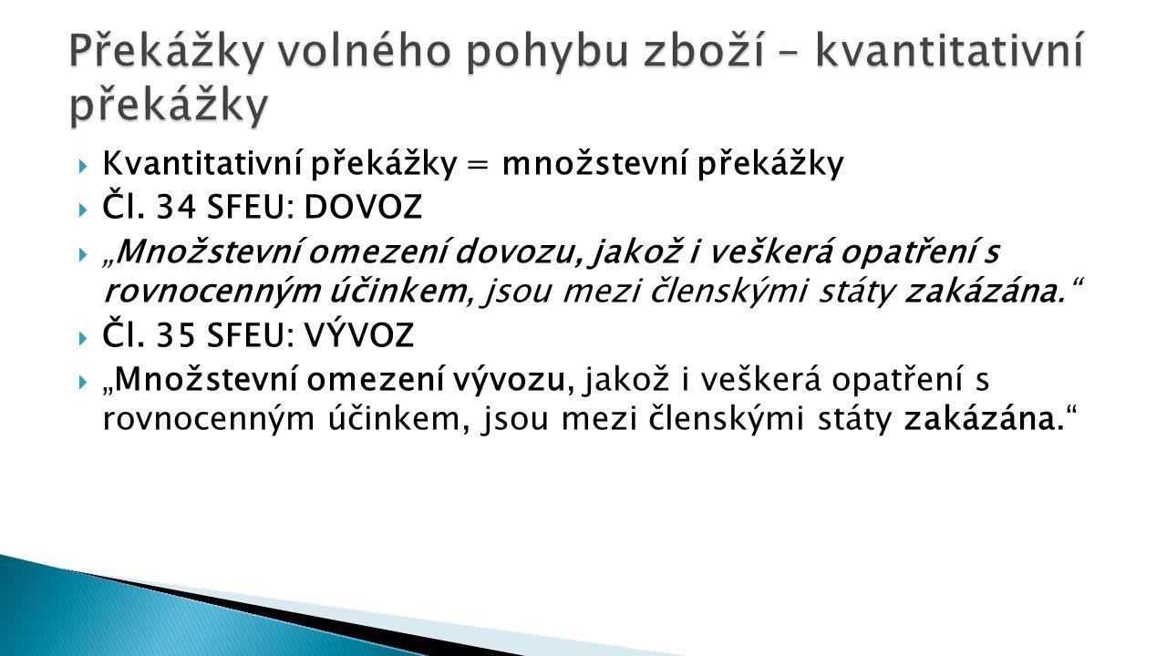  Kvantitativní překážky = množstevní překážky  Čl.