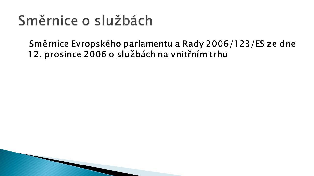Směrnice Evropského parlamentu a Rady 2006/123/ES ze dne 12. prosince 2006 o službách na vnitřním trhu