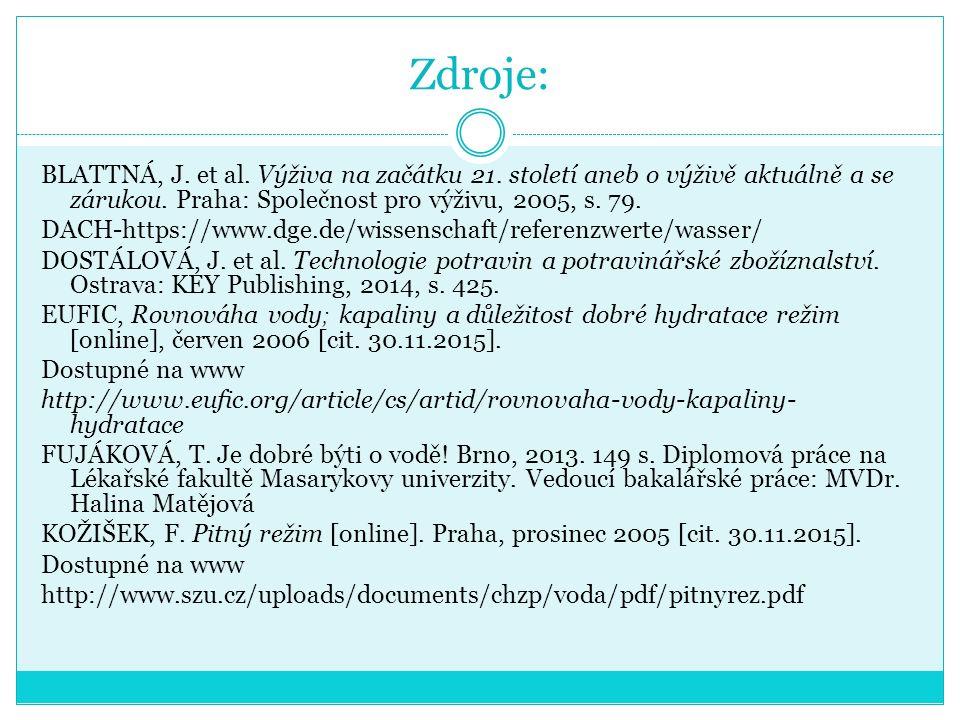 Zdroje: BLATTNÁ, J. et al. Výživa na začátku 21.