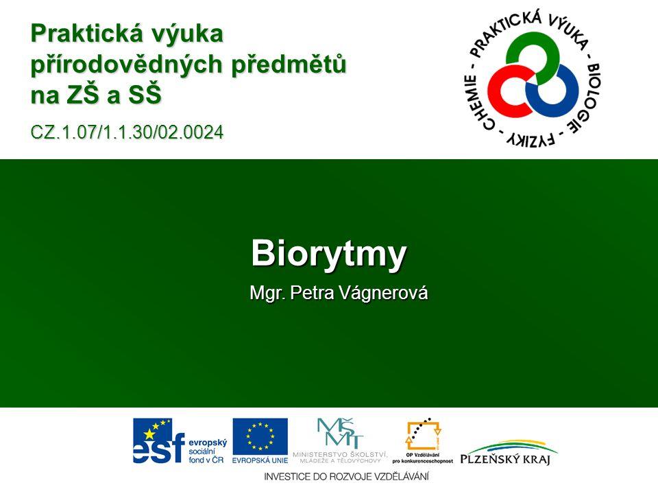 Praktická výuka přírodovědných předmětů na ZŠ a SŠ CZ.1.07/1.1.30/02.0024 Biorytmy Mgr.