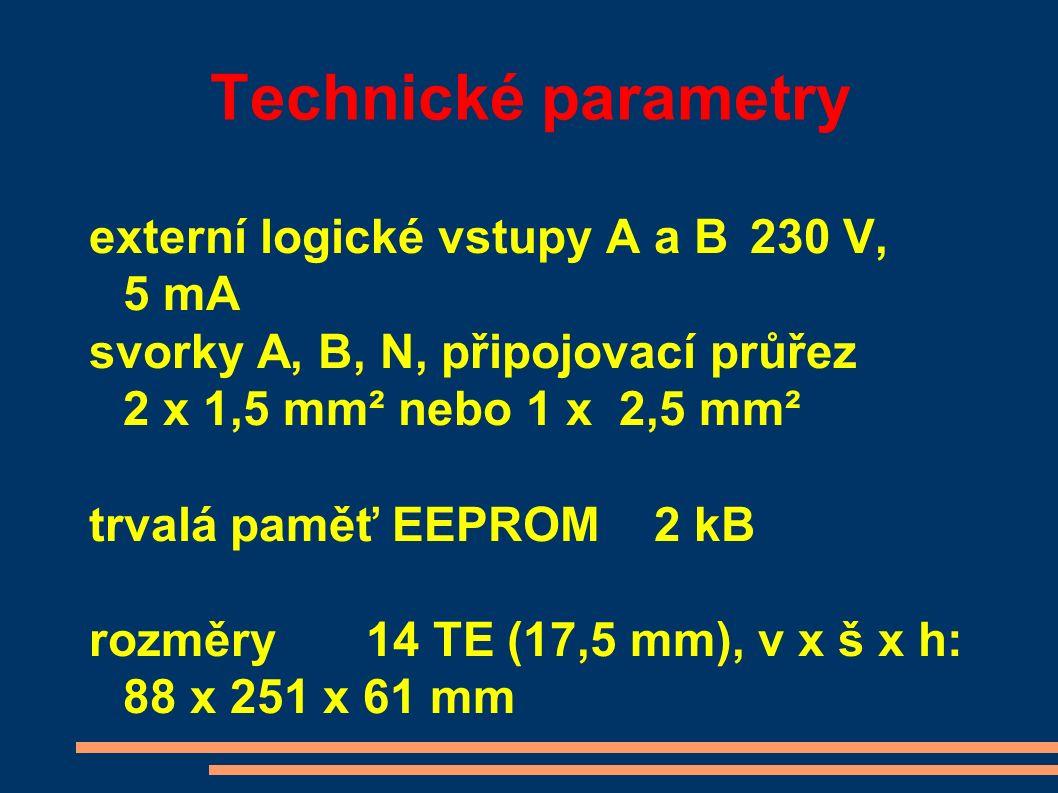 Technické parametry externí logické vstupy A a B230 V, 5 mA svorky A, B, N, připojovací průřez 2 x 1,5 mm² nebo 1 x 2,5 mm² trvalá paměť EEPROM2 kB rozměry14 TE (17,5 mm), v x š x h: 88 x 251 x 61 mm