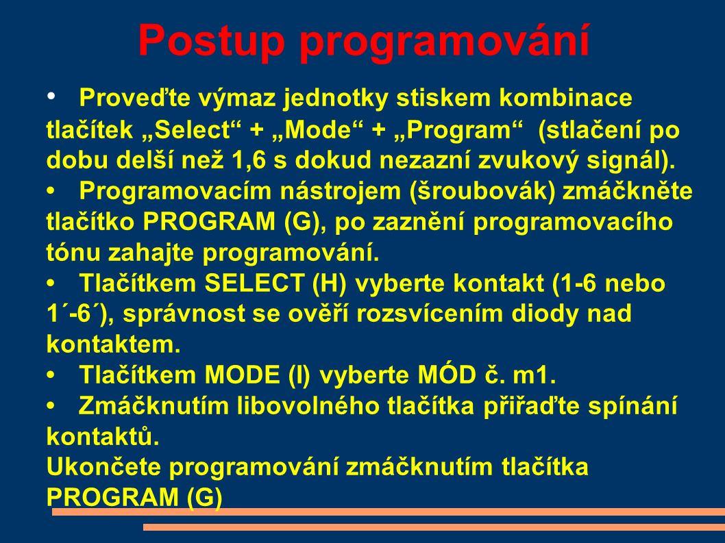 """Postup programování Proveďte výmaz jednotky stiskem kombinace tlačítek """"Select + """"Mode + """"Program (stlačení po dobu delší než 1,6 s dokud nezazní zvukový signál)."""