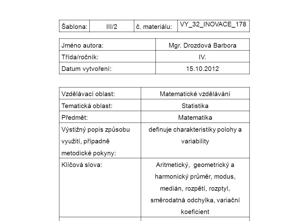 Šablona:III/2č. materiálu: VY_32_INOVACE_178 Jméno autora:Mgr.