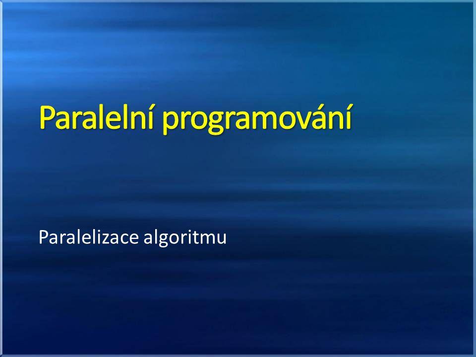 Paralelizace algoritmu