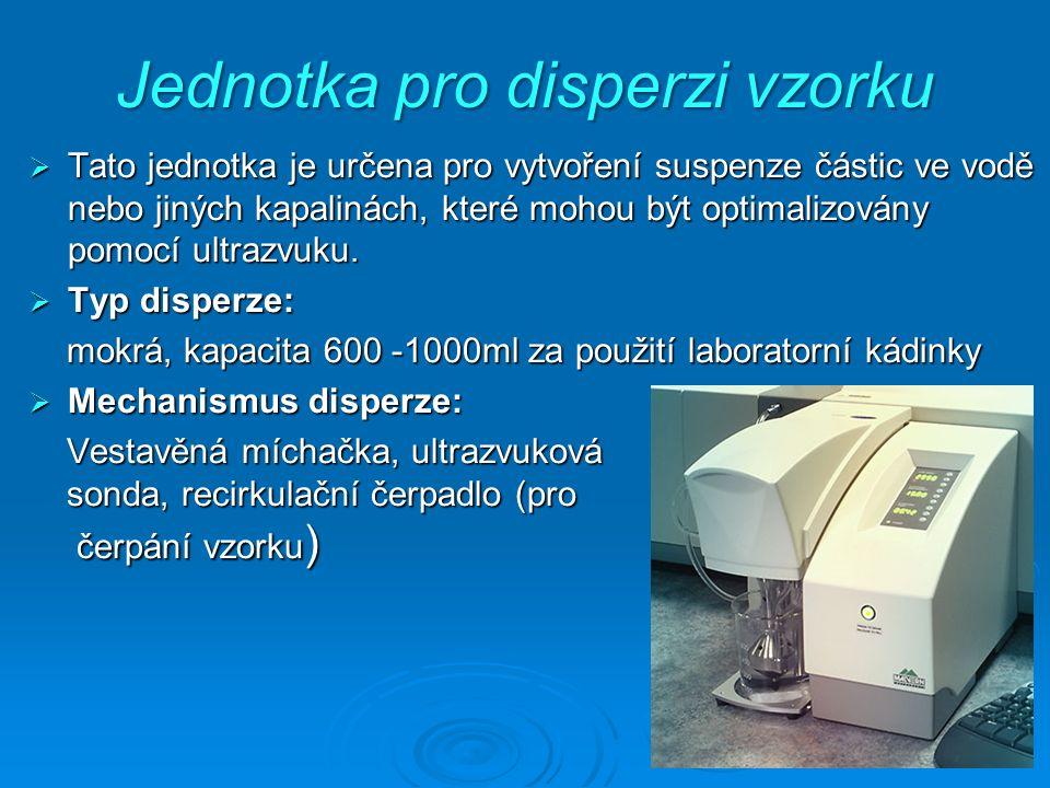 Jednotka pro disperzi vzorku  Tato jednotka je určena pro vytvoření suspenze částic ve vodě nebo jiných kapalinách, které mohou být optimalizovány pomocí ultrazvuku.