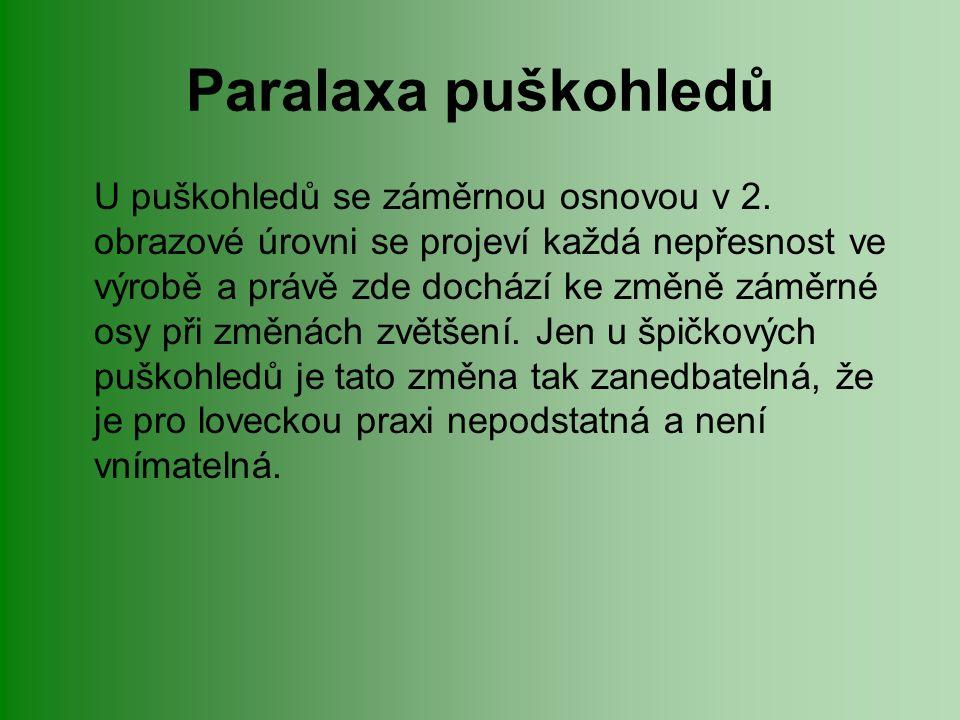 Paralaxa puškohledů U puškohledů se záměrnou osnovou v 2.