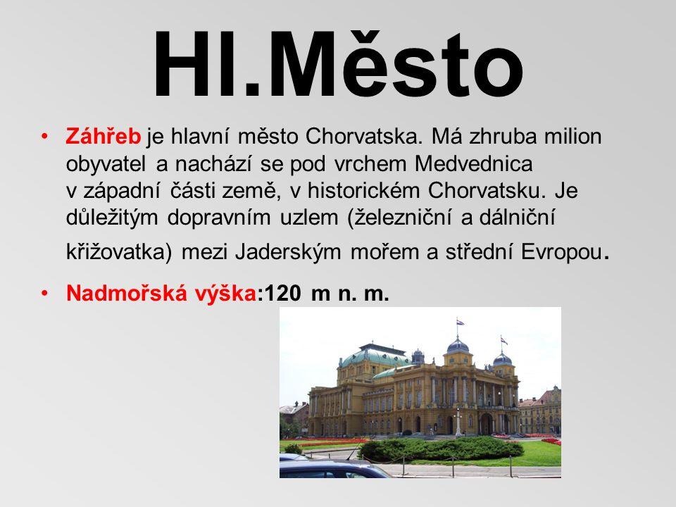 Hl.Město Záhřeb je hlavní město Chorvatska.