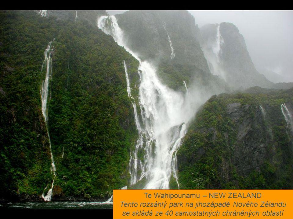 Te Wahipounamu – NEW ZEALAND Tento rozsáhlý park na jihozápadě Nového Zélandu se skládá ze 40 samostatných chráněných oblastí