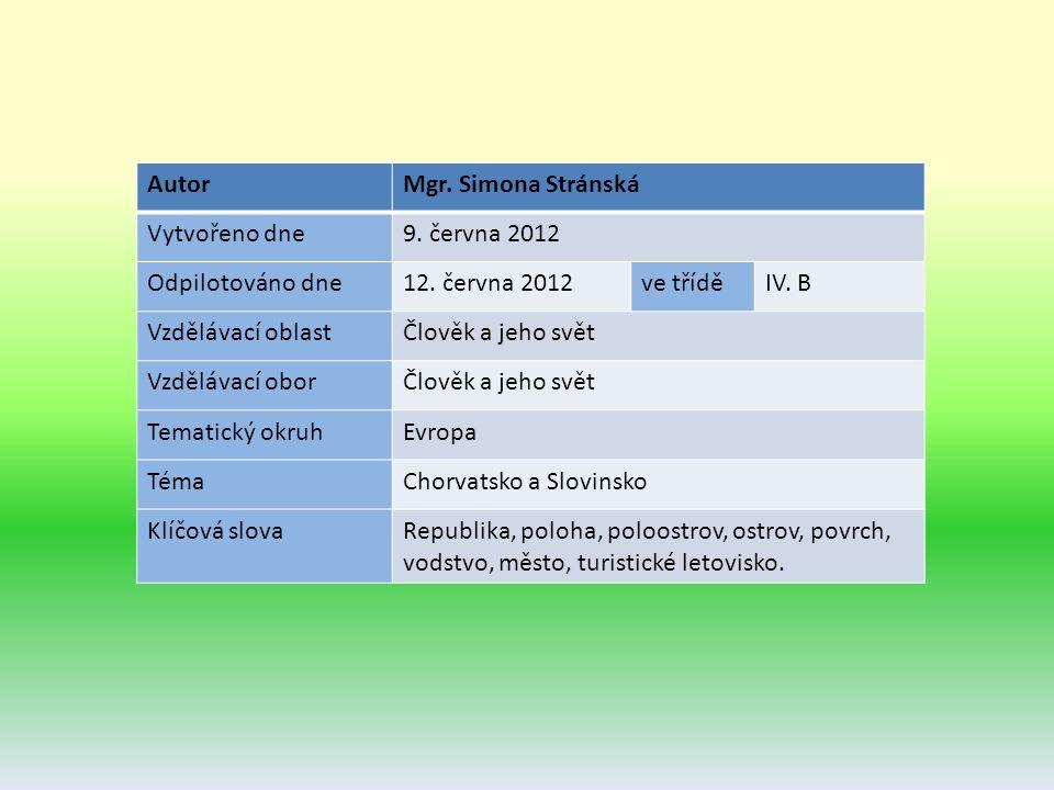AutorMgr. Simona Stránská Vytvořeno dne9. června 2012 Odpilotováno dne12.