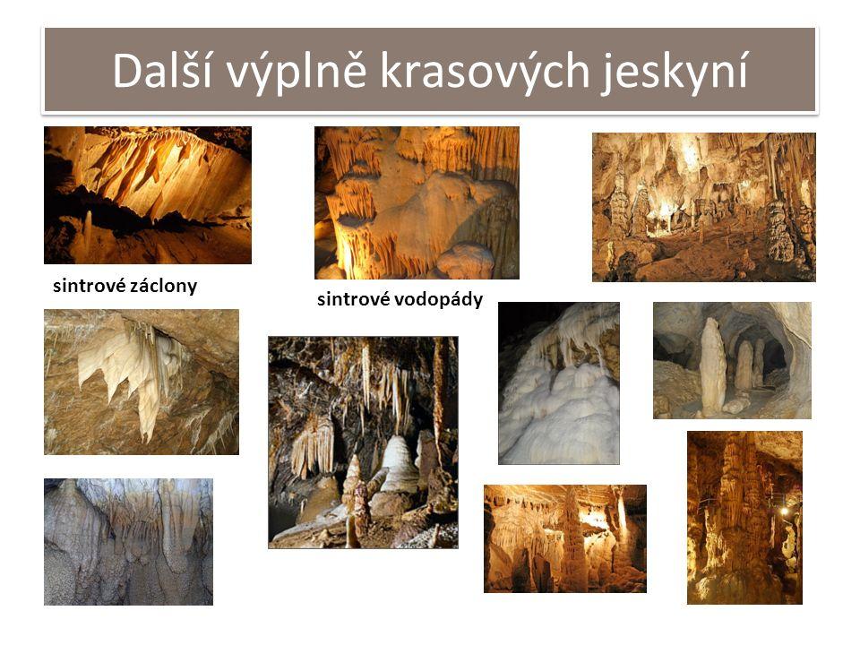 Další výplně krasových jeskyní sintrové záclony sintrové vodopády