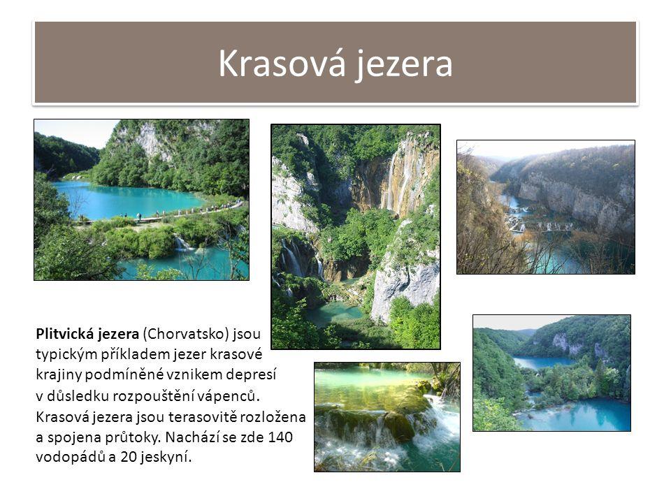 Krasová jezera Plitvická jezera (Chorvatsko) jsou typickým příkladem jezer krasové krajiny podmíněné vznikem depresí v důsledku rozpouštění vápenců.