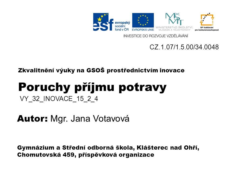 Poruchy příjmu potravy VY_32_INOVACE_15_2 _4 Mgr. Jana Votavová