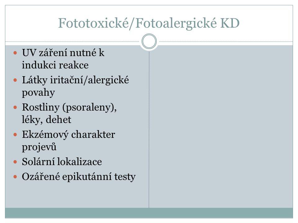Fototoxické/Fotoalergické KD UV záření nutné k indukci reakce Látky iritační/alergické povahy Rostliny (psoraleny), léky, dehet Ekzémový charakter pro