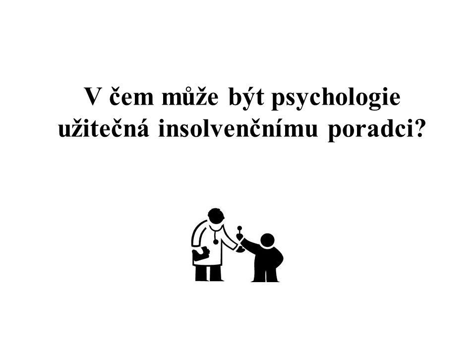 V čem může být psychologie užitečná insolvenčnímu poradci?
