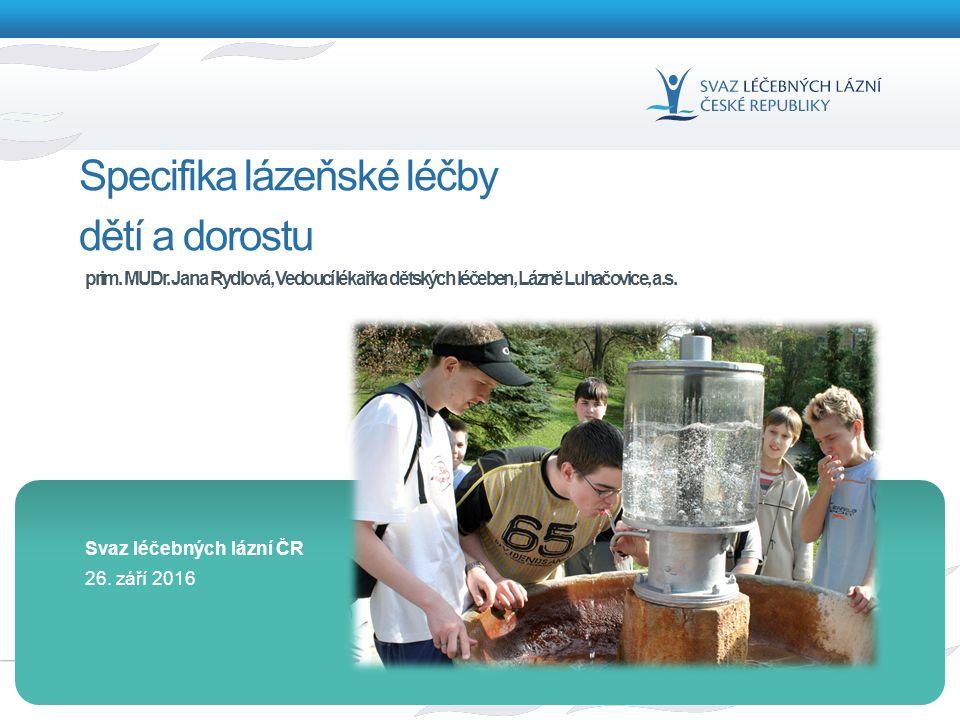 1 26. září 2016 Svaz léčebných lázní ČR Specifika lázeňské léčby dětí a dorostu prim.