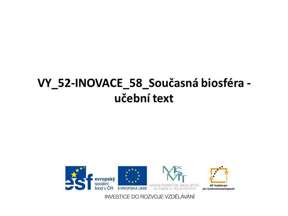 VY_52-INOVACE_58_Současná biosféra - učební text