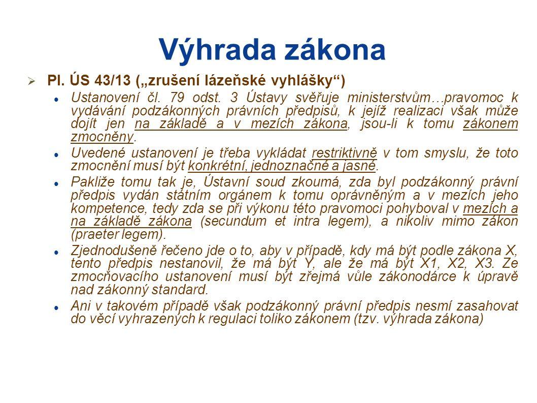 """Výhrada zákona  Pl. ÚS 43/13 (""""zrušení lázeňské vyhlášky ) Ustanovení čl."""