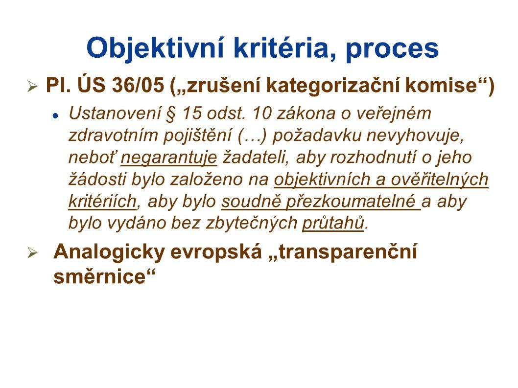 """Objektivní kritéria, proces  Pl. ÚS 36/05 (""""zrušení kategorizační komise ) Ustanovení § 15 odst."""