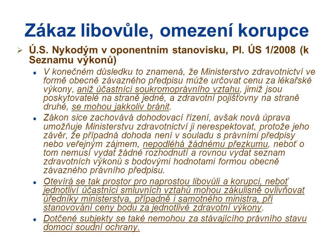 Zákaz libovůle, omezení korupce  Ú.S. Nykodým v oponentním stanovisku, Pl.