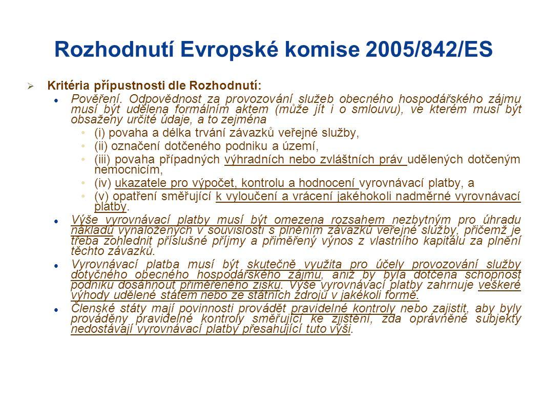 Rozhodnutí Evropské komise 2005/842/ES  Kritéria přípustnosti dle Rozhodnutí: Pověření.