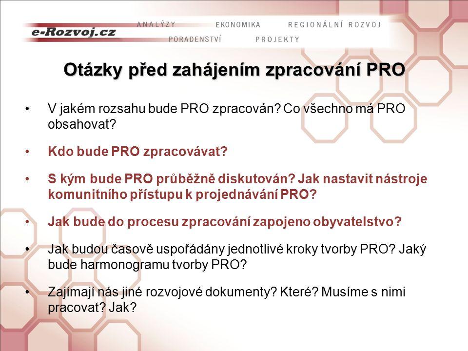 Otázky před zahájením zpracování PRO V jakém rozsahu bude PRO zpracován.