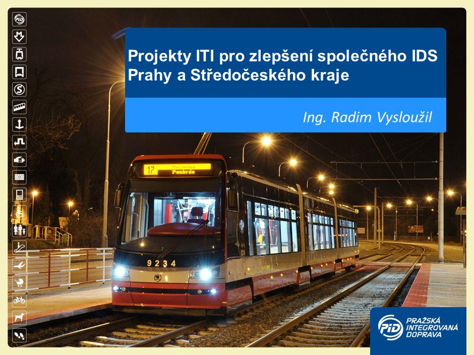 Projekty ITI pro zlepšení společného IDS Prahy a Středočeského kraje Ing. Radim Vysloužil