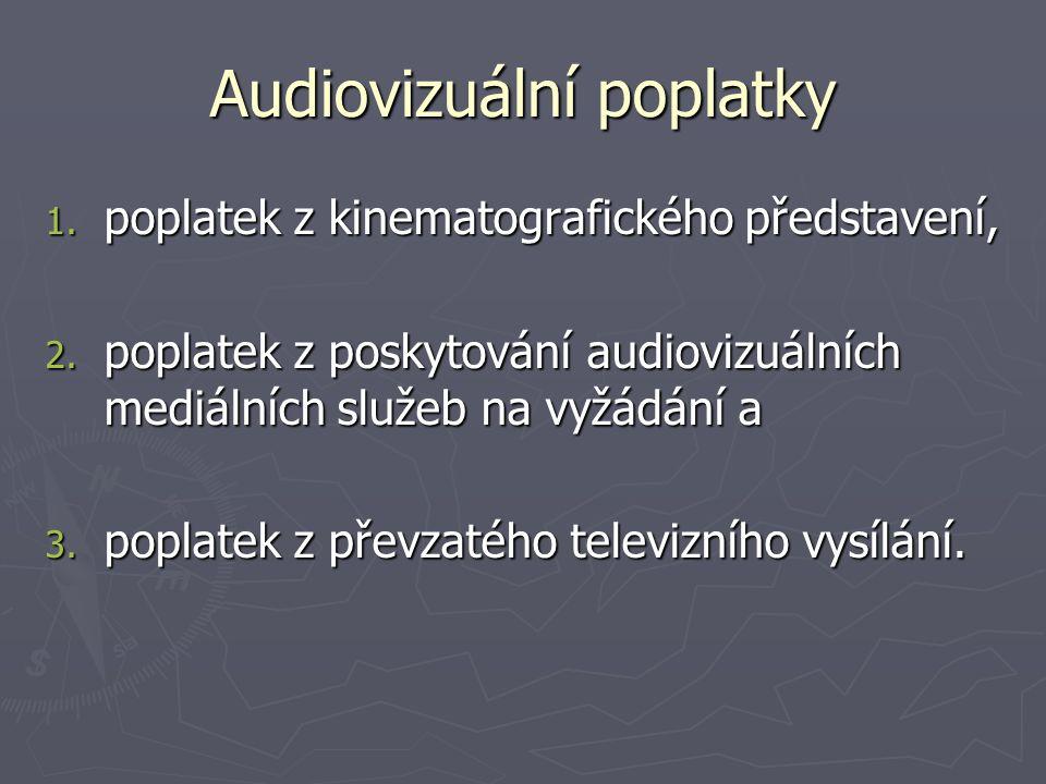 Audiovizuální poplatky 1. poplatek z kinematografického představení, 2.