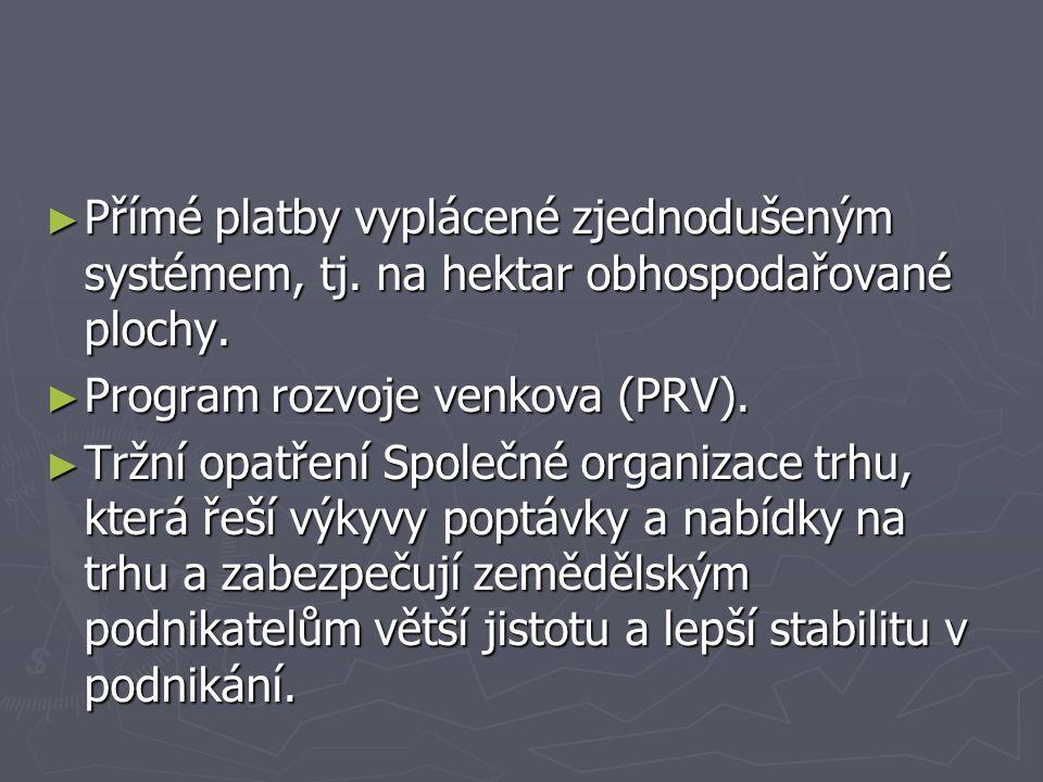 ► Přímé platby vyplácené zjednodušeným systémem, tj.