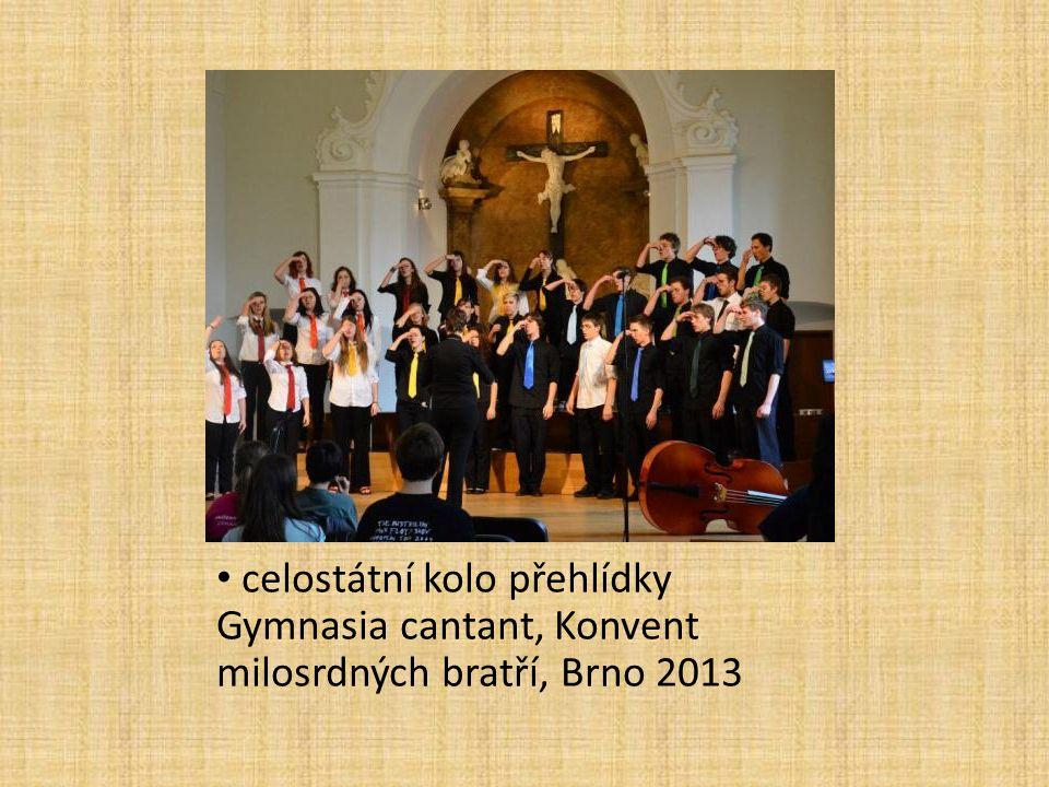 celostátní kolo přehlídky Gymnasia cantant, Konvent milosrdných bratří, Brno 2013