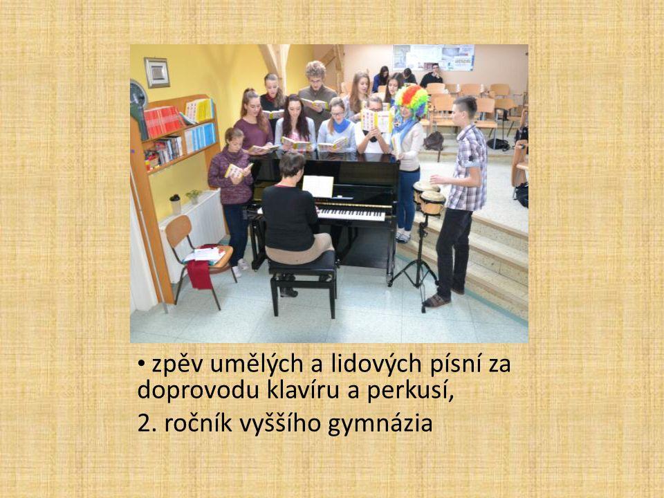 zpěv umělých a lidových písní za doprovodu klavíru a perkusí, 2. ročník vyššího gymnázia