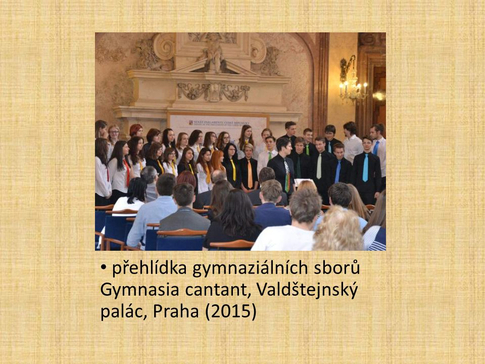 přehlídka gymnaziálních sborů Gymnasia cantant, Valdštejnský palác, Praha (2015)