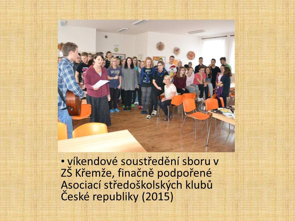 víkendové soustředění sboru v ZŠ Křemže, finačně podpořené Asociací středoškolských klubů České republiky (2015)