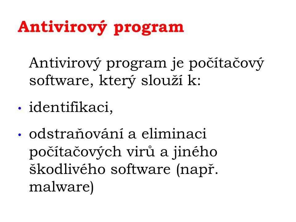 Antivirový program K zajištění této úlohy se používají dvě odlišné techniky: prohlížení souborů na lokálním disku, které má za cíl nalézt sekvenci odpovídající definici některého počítačového viru v databázi detekcí podezřelé aktivity nějakého počítačového programu,který může značit infekci.