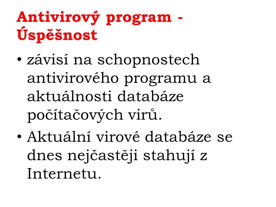 Antivirový program - Úspěšnost závisí na schopnostech antivirového programu a aktuálnosti databáze počítačových virů.