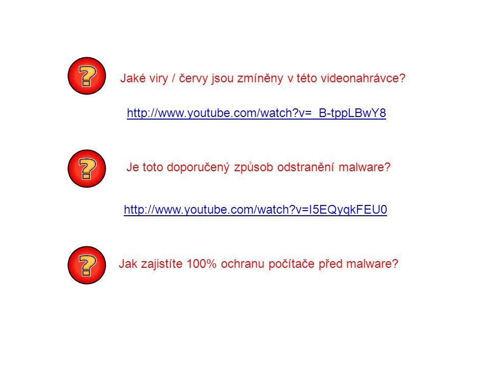 http://www.youtube.com/watch?v=I5EQyqkFEU0 http://www.youtube.com/watch?v=_B-tppLBwY8 Jaké viry / červy jsou zmíněny v této videonahrávce.