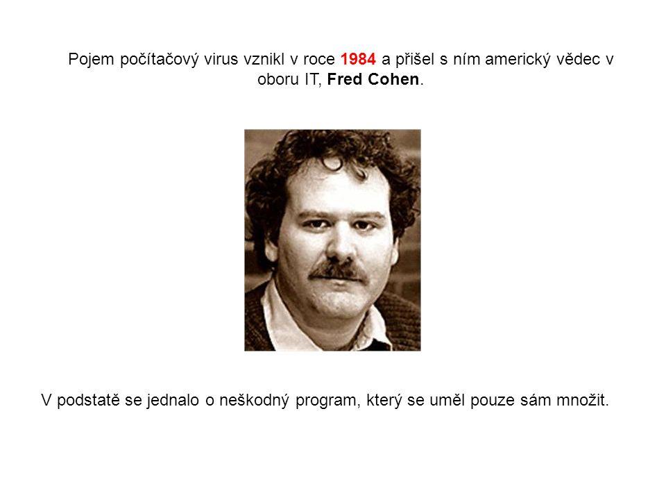 Pojem počítačový virus vznikl v roce 1984 a přišel s ním americký vědec v oboru IT, Fred Cohen.
