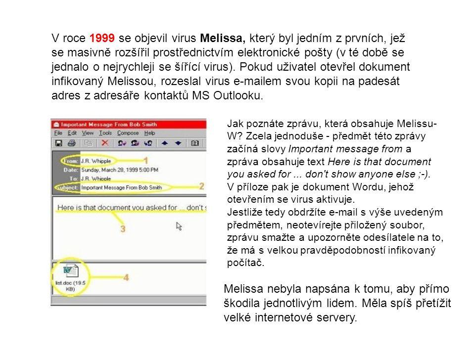 V roce 1999 se objevil virus Melissa, který byl jedním z prvních, jež se masivně rozšířil prostřednictvím elektronické pošty (v té době se jednalo o nejrychleji se šířící virus).